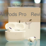 AirPods Proレビュー「衝撃のノイズキャンセリング・圧倒的な軽快感が最高」な超おすすめワイヤレスイヤホン